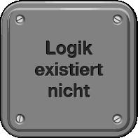 Logik existiert nicht