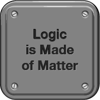 Logic is Made of Matter