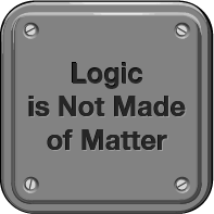 Logic is Not Made of Matter